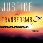 New Book! -- Justice That Transforms: Volume 1